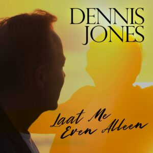DENNIS JONES - Laat Me Even Alleen 1500