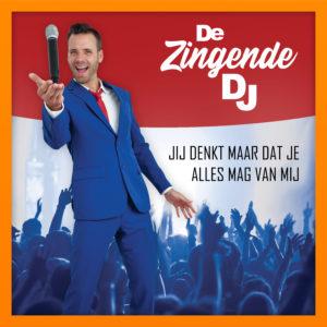 De Zingende DJ - Jij denkt maar dat je alles mag van mij Single cover