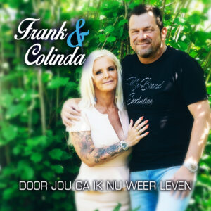 Frank & Colinda – Door jou ga ik nu weer leven