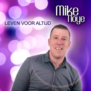 Mike Noye - Leven Voor Altijid 1500