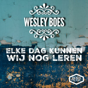 Wesley Boes - Elke Dag Kunnen Wij Nog Leren (cover)