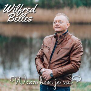 Wilfred Belles - Waar Ben Je Nu 1500